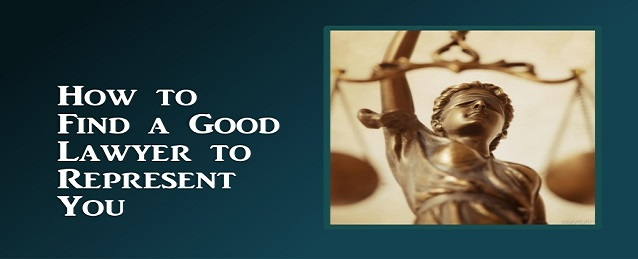 How to find a very good lawyer for you?